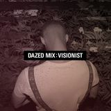 Dazed Mix: Visionist