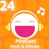 Tech/HOuse Episode 24