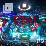 5# LGL - EDM (Ultra Music Edition) Mix