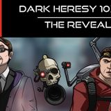 Dark Heresy 10x08 - The Reveal
