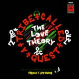 The Love Theory (A Tribe Called Quest)