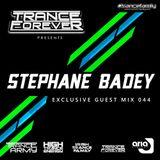 Trance Forever Podcast ( Guest Mix Episode 044 Stephane Badey)