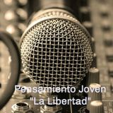Pensamiento Joven #4 Tema: La Libertad