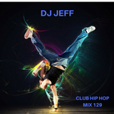 Dj JeFF Mix 129-CLUB HIP HOP