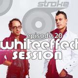 Stroke 69 - Whiteeffect Session - ep 20