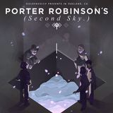 Porter Robinson - Second Sky Festival (Worlds Set)