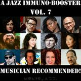 A Jazz Immuno-Booster [Musician Recommended!] - Vol. 7