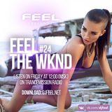FEEL - THE WKND #024 (TranceMission radio)
