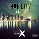 Trap City - Vol. 1 (Ft. Kendrick Lamar, Migos, Drake, Cardi B & More!)