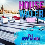 Jeff Mabi presents Mixology | Ep. 07 | Live from House on the Water @ Estate Ultra Bar 05.24.15