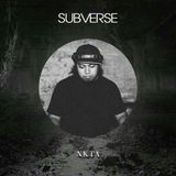 NKTA - Subverse Live Set 1-16-16