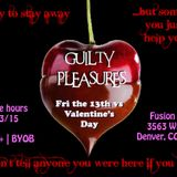 Guilty Pleasures - Friday the 13th vs. Valentine's Day - Fusion Factory - Denver - FEB.13.2015 - BC