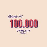 """100.000"" - UKWlativ VIII (Staffel 2)"