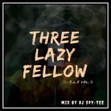 Three Lazy Fellow MIX vol.1 Mix By DJ SPY-TEE