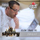Dj Sherry Show 2014.12. Slow Jamz