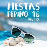 Fiestas Pepino '16 - Day Mix
