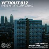 YETIOUT 012 w/ Eri Yeti ft. Sonia Calico