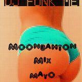 DJFUNKME - SESION MOONBAHTON Y MAS.. MAYO 2012