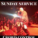 "SUNDAY SERVICE "" CROWD CONTROL """