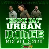 """GIMME DAT"" URBAN DANCE MIX VOL. 5, 2010"