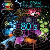 80's Together Forever vol 2 ~ DJ CRAM