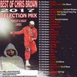 BEST OF CHRIS BROWN 2017 SELECTION MIX {Mixed.By Dj Bright Chimex} download link in the discription