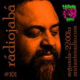 Rádio Jabá (EP.101 na MUTANTE RADIO) - Vol.216