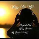 Jazz Me Up ( Jazz Soriano's request )