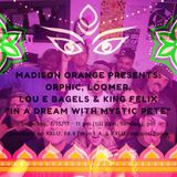 "KXLU 88.9 ""In a Dream with Mystic Pete"" Feat. Orphic, King Felix, LouEBagels, Loomer, Madison Orange"