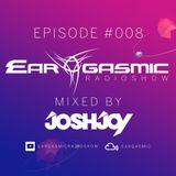 Ear-Gasmic Radioshow #008 (Mixed by JoshJoy)