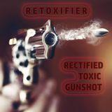 Rectified Toxic Gunshot