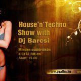 Dj Barcsi - House'n'Techno Show 2012-08-09
