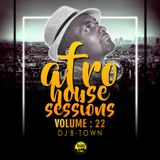 DeeJay B-Town - Afro House Sessions Vol 22