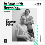In Love with Deepology radio show #151
