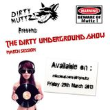 The Dirty Underground Show 03/2013