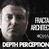 Fractal Architect - DNA Radio FM - Depth Perception #46