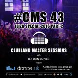 CMS43 - Ibiza Special 2016 Part 2 - DJ Dan Jones - Dance Radio UK (01/09/2016)