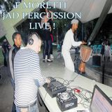 FÊTE DE LA ZIK 2013 JAD PERCUSSION LIVE ET F.MORETTI MIX