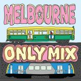 Melbourne Only Mix