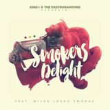 SMOKERS DELIGHT MIXTAPE (FEAT. MIJOE JOKAZ SMOKAZ)