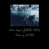 2016 April, JUKE MIX  by HI≒RO