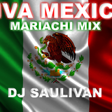 VIVA MEXICO CON MARIACHI-DJSAULIVAN