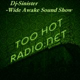 Dj-Sinister - Wide Awake Sound Show - Live Mix for Too Hot Radio - 8-09-2018