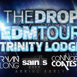Live @ EDM Drop Tour Trinity Lodge