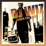 DJ Wiz - Years Too Late Vol.5