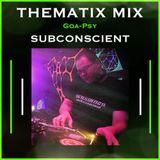 THEMATIX MIX (Goa-Psy) Dj Subconscient