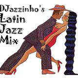 DJazzinho's Latin Jazz Mix