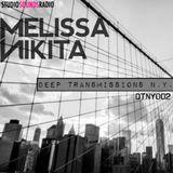 MELISSA NIKITA presents DEEP TRANSMISSIONS NY [002]