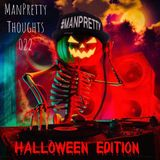 Keith Christopher - ManPretty Thoughts 022 [Halloween Edition]