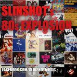 Slinshot´s 80s Explosion Vol 1